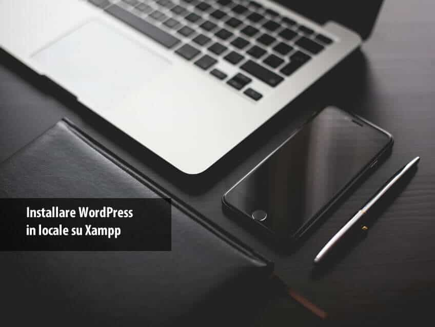 Installare WordPress in locale su Xampp